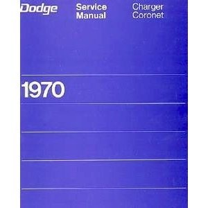 Factory Shop - Service Manual for 1970 Dodge Charger - Coronet - SuperBee ()