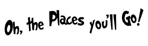 Place Decals (Cynthialight Dr. Seuss Oh, the Places You'll Go -Wall Decal-35'wide X 6' High-black or White)