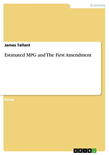 Cause And Effect Of Poverty Essay Estimated Mpg And The First Amendment By Tallant James My Future Essay also Proposal Essays Amazoncom Estimated Mpg And The First Amendment Ebook James  Argumentative Essay On Drinking Age
