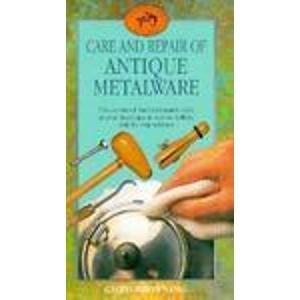 Care and Repair of Antique Metalware (Craftsman