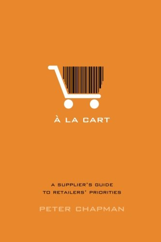 Download A la cart: A supplier's guide to retailers' priorities ebook