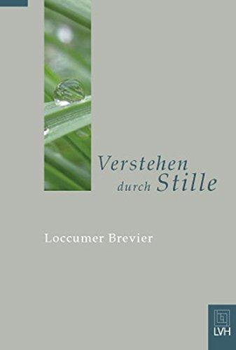 Verstehen durch Stille: Loccumer Brevier. Neuausgabe