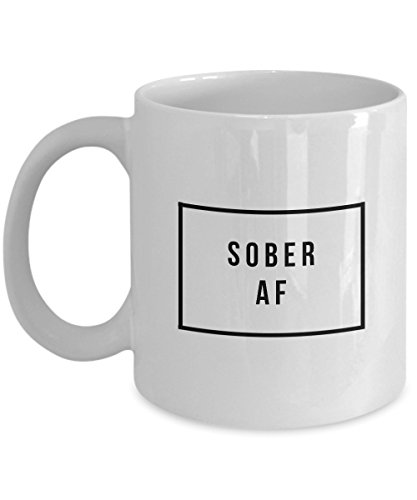 Sober AF Mug - Sobriety Gifts - Recovery Gifts - 11 oz. Coffee - First Times Delivery Class Usps