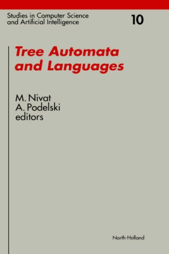Tree Automata and Languages, Volume 10 (Studies in Computer Science and Artificial Intelligence) by Brand: North Holland