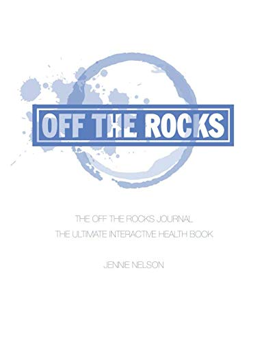 (The Off The Rocks Journal: The Ultimate Interactive Health Book)