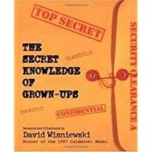 The Secret Knowledge of Grown-ups Publisher: HarperCollins