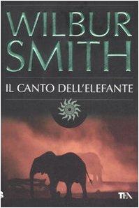 Il Canto Dell'Elefante (Italian Edition) - Smith, Wilbur