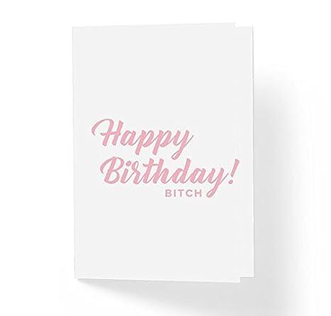 Amazon.com: Feliz Cumpleaños Bitch tarjeta de felicitación ...