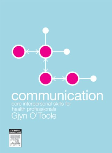 communication health professionals Booktopia has communication, core interpersonal skills for health professionals 3rd edition by o'toole buy a discounted paperback of communication online from australia's leading online bookstore.
