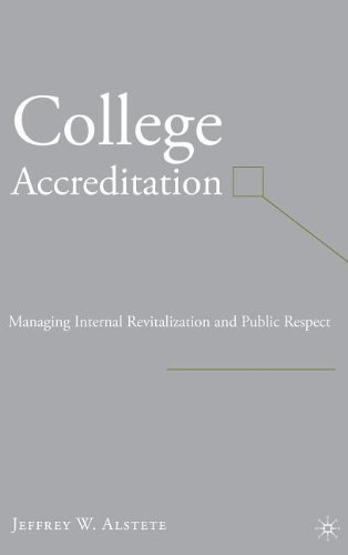 College Accreditation: Managing Internal Revitalization and Public Respect by Jeffrey W. Alstete (2006-12-12)