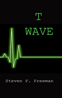 T Wave (The Blackwell Files Book 3) by [Freeman, Steven F.]