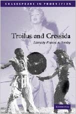 Troilus and Cressida (Shakespeare in Production) by William Shakespeare (2005-09-26)