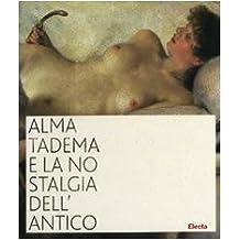 Alma Tadema e la nostalgia dell'antico. Catalogo della mostra (Napoli, 19 ottobre 2007-31 marzo 2008)