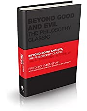 Beyond Good and Evil: The Philosophy Classic