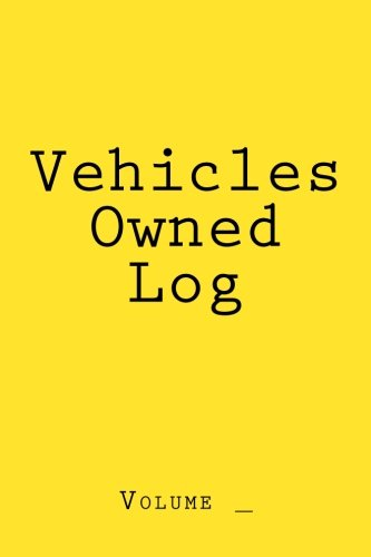 Vehicles Owned Log: Yellow Cover (S M Car Journals)