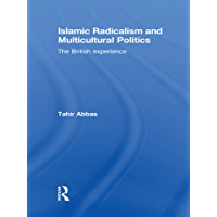 Islamic Radicalism and Multicultural Politics: The British Experience