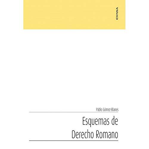 ESQUEMAS DE DERECHO ROMANO (Apuntes) por Pablo Gómez-Blanes