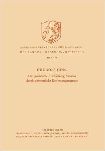 Die Geodätische Erschließung Kanadas durch Elektronische Entfernungsmessung (Arbeitsgemeinschaft für Forschung des Landes Nordrhein-Westfalen) (German Edition)