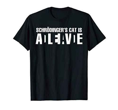 (SCHRODINGER'S CAT IS ALIVE DEAD T-shirt)