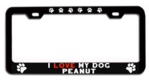 LOHIGHH I Love My Dog Peanut License Plate Frame Tag Holder Covers Steel Metal Black License Plate 12