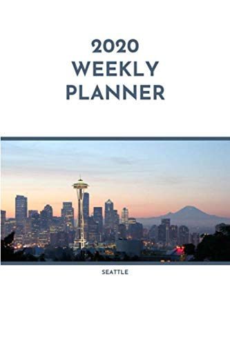 2020 Weekly Planner: Seattle; January 1, 2020 - December 31, 2020; 6