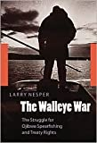 img - for The Walleye War Publisher: University of Nebraska Press book / textbook / text book