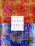 Colour on Paper and Fabric by Ruth Issett (1998-02-05)