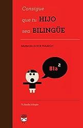 Consigue que tu hijo sea bilingüe (Spanish Edition)