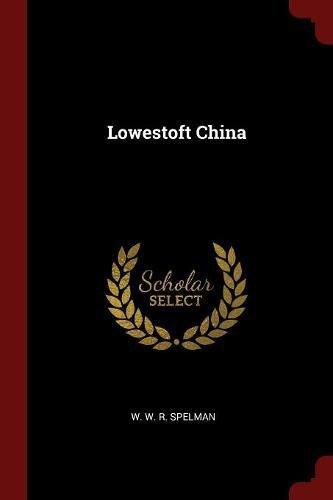 Read Online Lowestoft China pdf