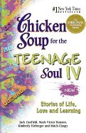 Chicken Soup for the Teenage Soul IV: More Stories of Life, Love and Learning (C ebook