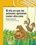 img - for DIA QUE LOS ANIMALES QUISIERON COMER OTRA COSA, EL (Spanish Edition) book / textbook / text book