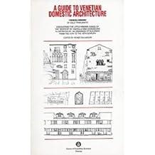 Guide to Venetian Domestic Architecture