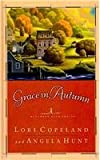 Grace in Autumn, Lori Copeland and Angela Hunt, 141042863X