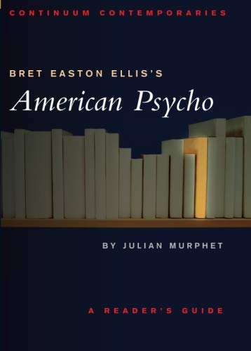 Bret Easton Ellis's American Psycho: A Reader's Guide (Continuum Contemporaries)