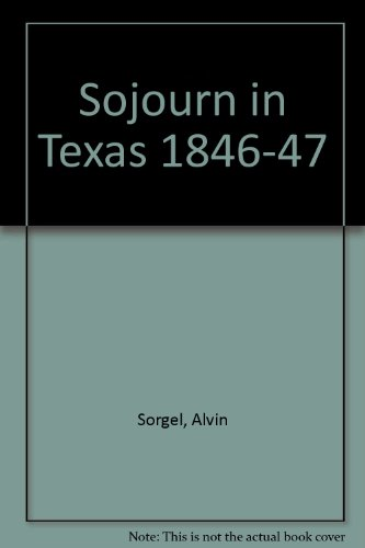 Sojourn in Texas 1846-47 (English and German Edition)