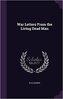 War Letters From the Living Dead Man