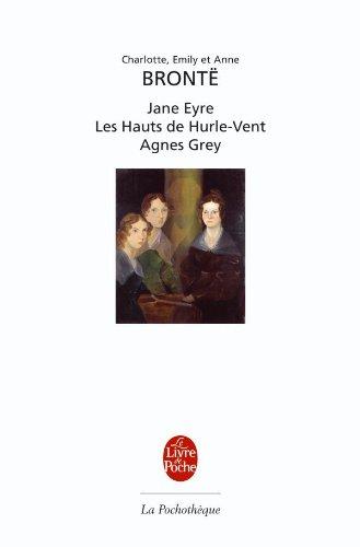 Romans: Jane Eyre, Les Hauts de Hurle-Vent, Agnes Grey (La Pochotheque) (French Edition)