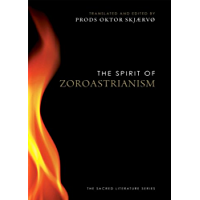 The Spirit of Zoroastrianism (The Spirit of ...)