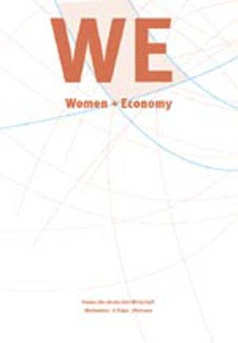 WE Women + Economy. Frauen der deutschen Wirtschaft. Motivation. Erfolge. Visionen