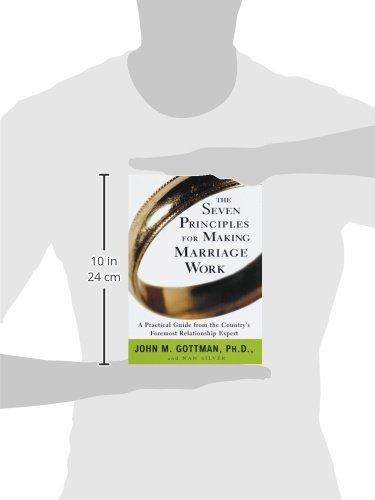The Seven Principles for Making Marriage Work: A Practical Guide from the Country's Foremost Relationship Expert 2
