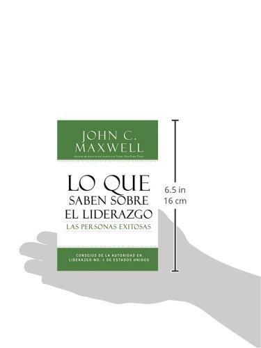 Lo que saben sobre el liderazgo las personas exitosas: Consejos de la autoridad en liderazgo No. 1 de Estados Unidos (Successful People) (Spanish Edition)