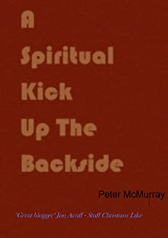 A spiritual kick up the backside by [McMurray, Peter]