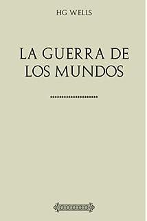 Colección Wells. La guerra de los mundos (Spanish Edition)