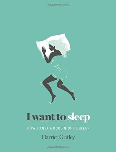I Want to Sleep: How to Get a Good Night's Sleep