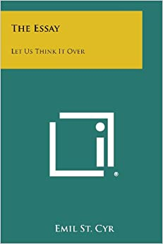 Book The Essay: Let Us Think It Over