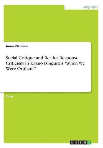 Social Critique and Reader Response Criticism in Kazuo Ishiguro's When We Were Orphans