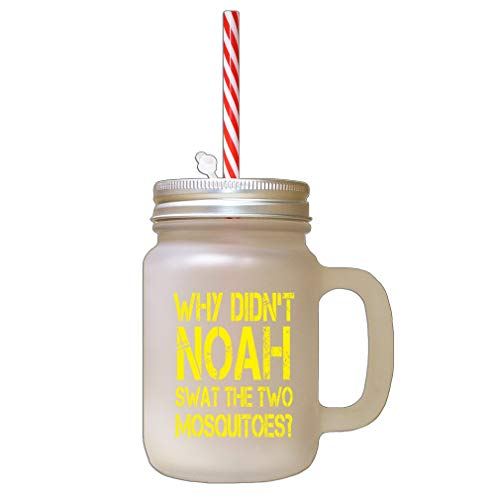 Yellow Why Didn'T Noah Swat The Two Mosquitoes Frosted Glass Mason Jar With Straw from Style In Print