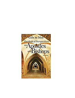 Gifts to Men: Theological Perspectives on Apostles and