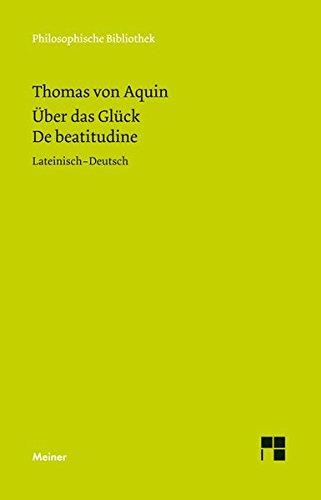 Über das Glück: De beatitudine (Philosophische Bibliothek)
