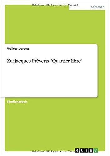 Zu Jacques Préverts Quartier Libre German Edition